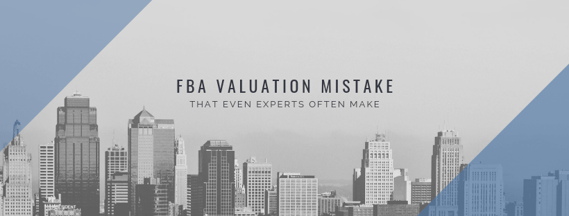 Feature Image: FBA Valuation Mistakes