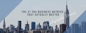 FBA Business Metrics that Actually Matter – The Infographic Version